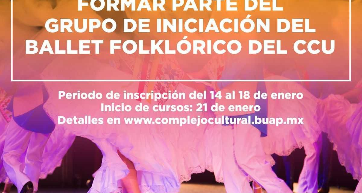 ¡Convocatoria para forma parte del Ballet Folklórico Buap-Ccu!